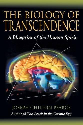 The Biology of Transcendence: A Blueprint of the Human Spirit por Joseph Chilton Pearce