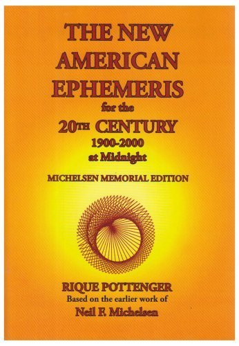 The New American Ephemeris for the 20th Century, 1900-2000 at Midnight by Pottenger, Rique, Michelsen, Neil F. (2008) Paperback