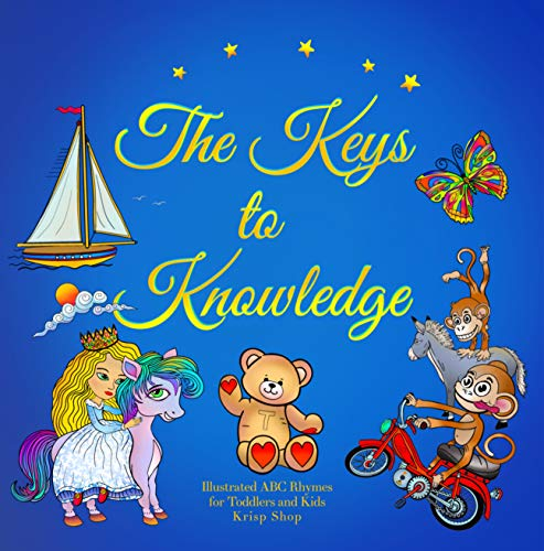 The Keys to Knowledge - Illustrated ABC Rhymes for Toddlers and Kids (English Edition)