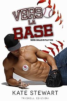 Verso la base (Balls in Play Vol. 1) di [Stewart, Kate]
