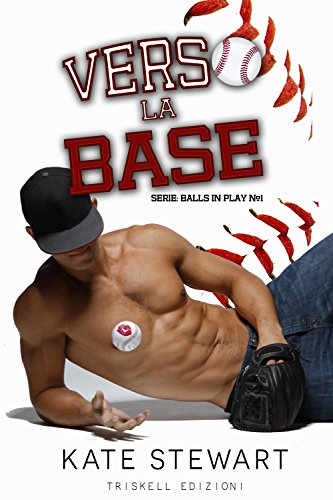 Verso la base (Balls in Play Vol. 1) di [Stewart, Kate]