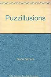 Puzzillusions: More than 125 Optical Illusions and Puzzles Combined!