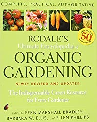 Rodale's Ultimate Encyclopedia of Organic Gardening : The Indispensible Green Resource for Every Gardener by Rodale Press (2009-08-02)