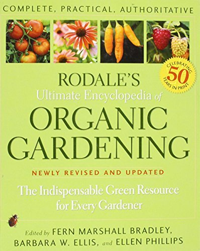 Rodale's Ultimate Encyclopedia of Organic Gardening : The Indispensible Green Resource for Every Gardener by Rodale Press (2009-11-06)