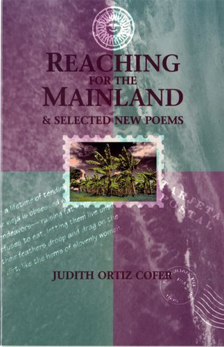 Reaching for the Mainland & Selected New Poems by Judith Ortiz Cofer (1995-09-01)