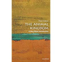 The Animal Kingdom: A Very Short Introduction (Very Short Introductions, Band 293)