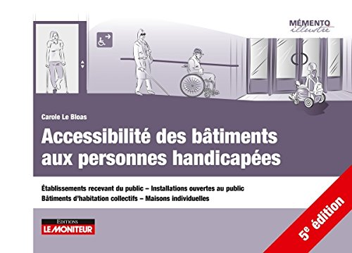 Accessibilit des btiments aux personnes handicapes: tablissements recevant du public - Installations ouvertes au public -Btiments dhabitation c