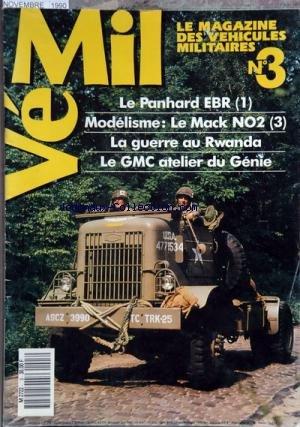 VEHICULES MILITAIRES INTERNATIONAL [No 3] du 01/11/1990 - le panhard ebr - la guerre au rwanda - le gmc atelier du genie - modelisme - le mack no2 par Collectif