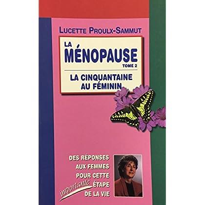 Menopause t2 : la cinquantaine au feminin