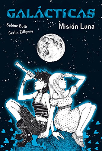 Galácticas. Misión Luna (Literatura Juvenil (A Partir De 12 Años) - Narrativa Juvenil)