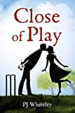 Close of Play: A story of love, life and romance