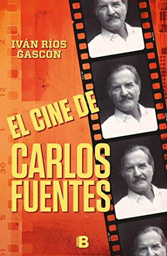 El cine de Carlos Fuentes por Iván Ríos Gascón