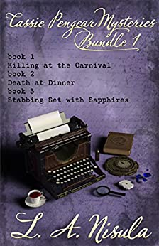 Cassie Pengear Mysteries books 1,2,3 - Killing at the Carnival, Death at Dinner, Stabbing Set with Sapphires (English Edition) van [Nisula, L. A.]