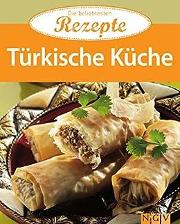 Türkische Küche: Die beliebtesten Rezepte eBook: Naumann & Göbel ...