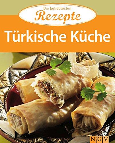 Naumann & Göbel Verlag] ☆ Türkische Küche: Die beliebtesten Rezepte ...