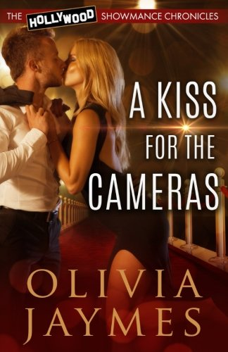 A Kiss For The Cameras: Volume 1 (The Hollywood Showmance Chronicles)
