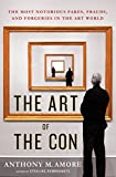 The Art of the Con: The Most Notorious Fakes, Frauds, and Forgeries in the Art World (English Edition)