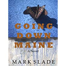 GOING DOWN MAINE (English Edition)