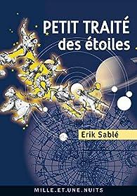 Petit traité des étoiles par Erik Sablé