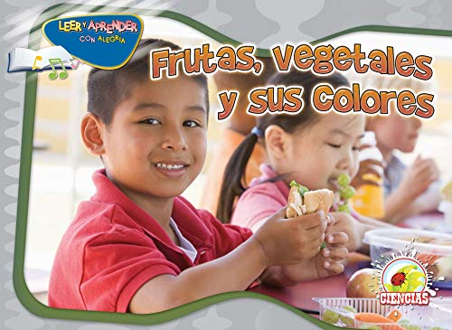 Frutas, vegetales y sus colores / Eat Green (Leer y aprender con alegria: Ciencias) por Arnhilda Badia