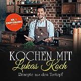 Kochen mit Lukas Koch: Rezepte aus dem Tontopf