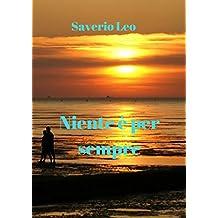 Niente è per sempre (Italian Edition)
