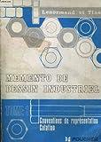 memento de dessin industriel tome 1 conventions de representation cotation