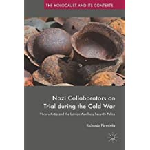 Nazi Collaborators on Trial during the Cold War: Viktors Arājs and the Latvian Auxiliary Security Police (The Holocaust and its Contexts)