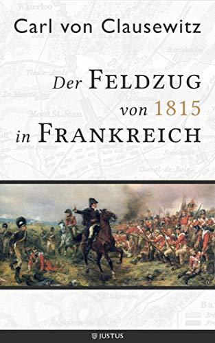 Der Feldzug von 1815 in Frankreich
