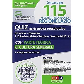 Concorso Per 115 Assistenti Area Tecnica Regione Lazio. Quiz Per La Prova Preselettiva-Manuale Per La Prova Preselettiva E Scritta