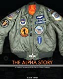 Alpha Industries Inc. - The Alpha Story: 50 Years of an American Military Clothing Company