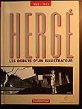 Hergé, 1922-1932. Les Débuts d'un illustrateur