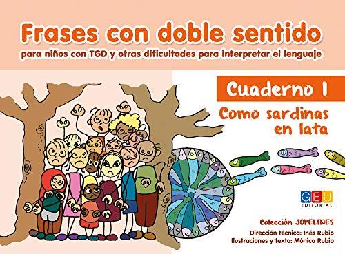Frases con doble sentido - Cuaderno 1: Como las sardinas en lata (COLECCIÓN JOPELINES) por Inés y Mónica Rubio Vega