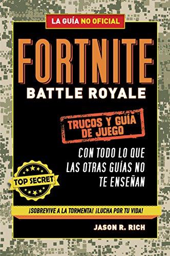 Fortnite Battle Royale: Trucos y guía de juego (No ficción ilustrados) por Jason R. Rich