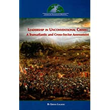 Leadership in Unconventional Crises: A Transatlantic and Cross-Sector Assessment