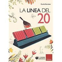 La linea del 20. Metodo analogico per l'apprendimento del calcolo. Con strumento