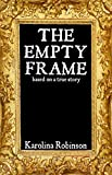Book cover image for The Empty Frame: Based on a true story