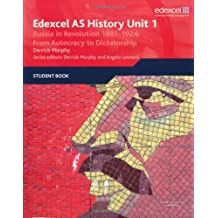 Edexcel GCE History AS Unit 1 D3 Russia in Revolution, 1881-1924: From Autocracy to Dictatorship: from Autocracy to Dictatorship