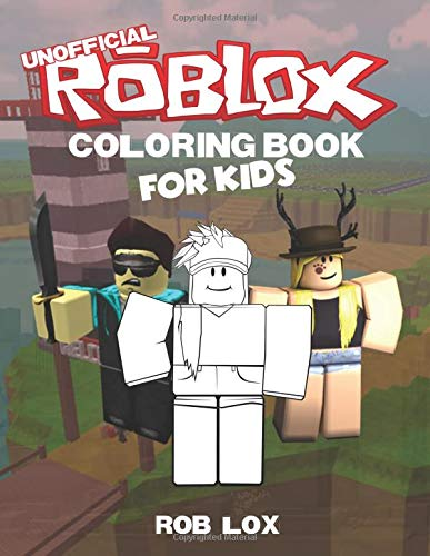 Roblox Coloring Book For Kids: 60 Coloring Pages For Toddler, Children, Primary School Students and Everyone Who Is Madly In Love With Roblox: ... Clothes, Items, Weapons, Avatars  and Skins