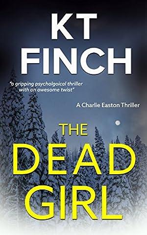 The Dead Girl (a Charlie Easton Thriller Book 1): A