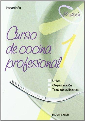 Cursodecocinaprofesional.Tomo1 por MANUEL GARCESBLANCO