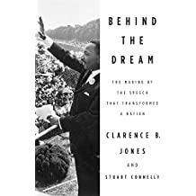 Behind the Dream: The Making of the Speech that Transformed a Nation (English Edition)