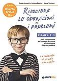 Divento bravo a... risolvere le operazioni e i problemi. Classi 1-2-3. Dalla comprensione del concetto di numero alla risoluzione dei primi problemi