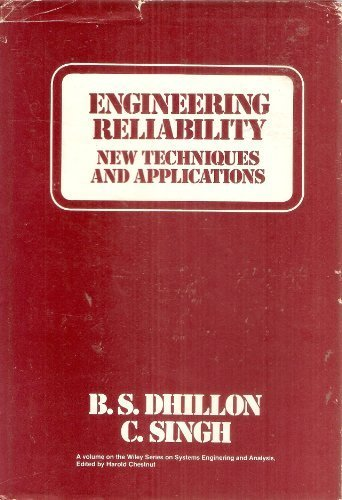 Engineering Reliability: New Techniques and Applications (Wiley series in systems engineering & analysis)