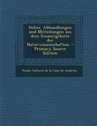 Helios. Abhandlungen und Mitteilungen aus dem Gesamtgebiete der Naturwissenschaften.