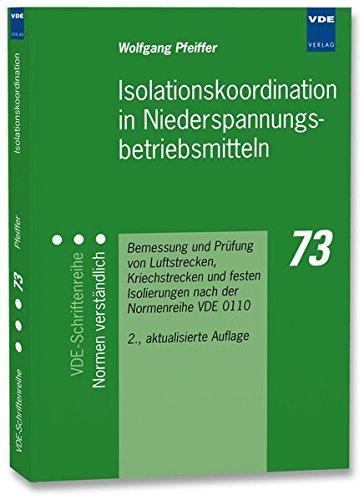 Isolationskoordination in Niederspannungsbetriebsmitteln: Bemessung und Prüfung von Luftstrecken, Kriechstrecken und festen Isolierungen nach der ... (VDE-Schriftenreihe - Normen verständlich)