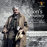 Albion`s Journey: The Life And Works