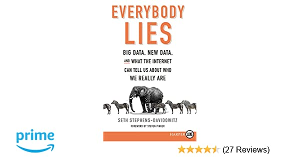 Buy Everybody Lies: Big Data, New Data, and What the