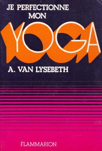 Je perfectionne mon Yoga par Andre Van Lysebeth