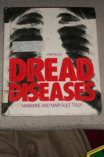 Dread Diseases: A First Book